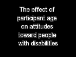 The effect of participant age on attitudes toward people with disabilities