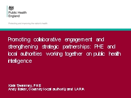 Promoting collaborative engagement and strengthening strategic partnerships: PHE and local authorit