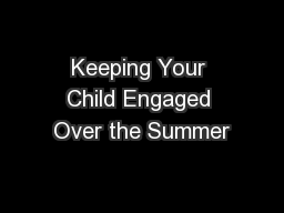 Keeping Your Child Engaged Over the Summer