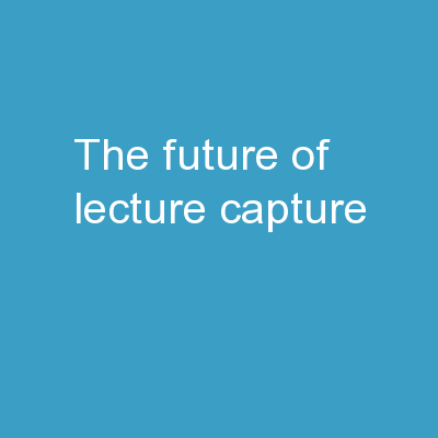 The Future of Lecture Capture