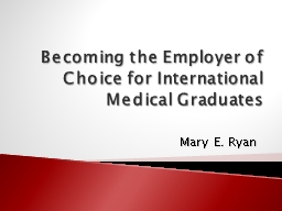 Becoming the Employer of Choice for International Medical Graduates PowerPoint Presentation, PPT - DocSlides