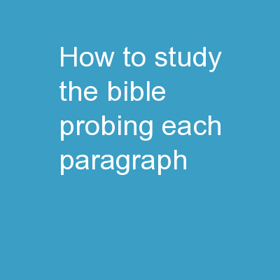 How to Study the Bible  Probing each paragraph