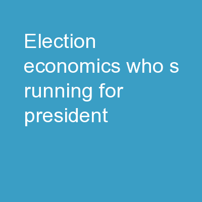 Election Economics Who's Running for President?