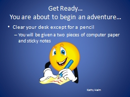 Get Ready� You are about to begin an adventure�