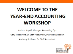 1 Welcome to the  Year-End Accounting Workshop