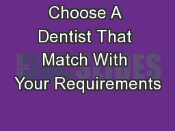 Choose A Dentist That Match With Your Requirements