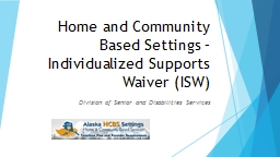 Home and Community Based Settings – Individualized Supports Waiver (ISW)