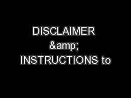 DISCLAIMER & INSTRUCTIONS to