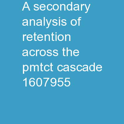 A secondary analysis of retention across the PMTCT cascade: