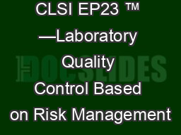CLSI EP23 ™ —Laboratory Quality Control Based on Risk Management