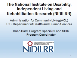 The National Institute on Disability, Independent Living and Rehabilitation Research (NIDILRR)
