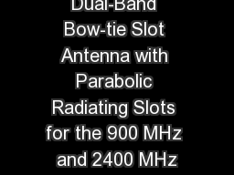 Tuning a Dual-Band Bow-tie Slot Antenna with Parabolic Radiating Slots for the 900 MHz and 2400 MHz