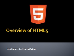 Overview of HTML5 Mark Branom, Continuing Studies