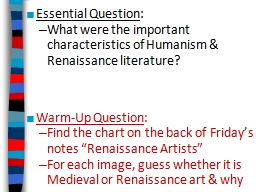 Essential Question : What were the important characteristics of Humanism & Renaissance literatu