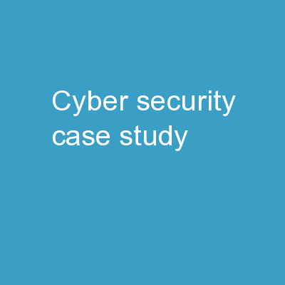Cyber Security Case Study