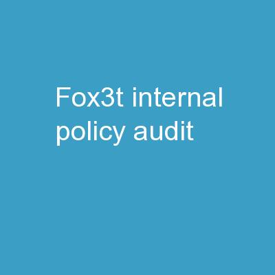FOX3T Internal Policy Audit