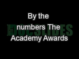 By the numbers The Academy Awards