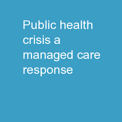 Public Health Crisis: A Managed Care Response