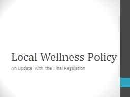 Local Wellness Policy An Update with the Final Regulation PowerPoint PPT Presentation