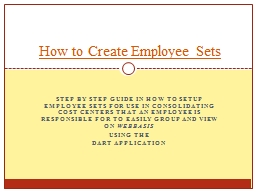 Step by step Guide in how to setup Employee Sets for use in consolidating cost centers that an empl