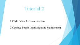 Tutorial 2 	Programming  Editors Recommendation & Cordova