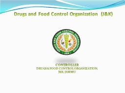 Drugs and Food Control Organization (J&K) PowerPoint PPT Presentation