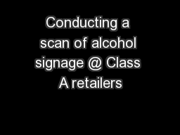 Conducting a scan of alcohol signage @ Class A retailers