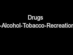 Drugs Medicine-Alcohol-Tobacco-Recreational Drugs
