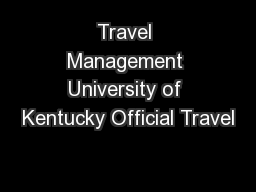 Travel Management University of Kentucky Official Travel