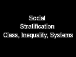 Social Stratification Class, Inequality, Systems