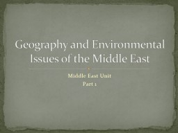 Middle East Unit Part 1 Geography and Environmental Issues of the Middle East