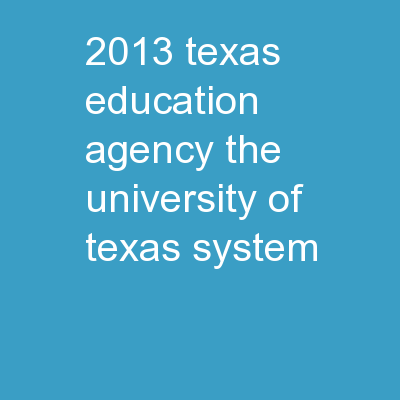 © 2013 Texas Education Agency/The University of Texas System