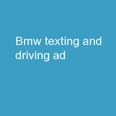 � BMW Texting and Driving Ad�