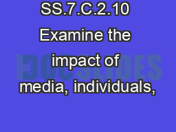 SS.7.C.2.10 Examine the impact of media, individuals, PowerPoint PPT Presentation
