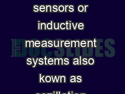 Eddy current sensors for displacement distance and position Noncontact eddy current sensors or inductive measurement systems also kown as oszillation sensors flatness sensor position sensor dislocatio