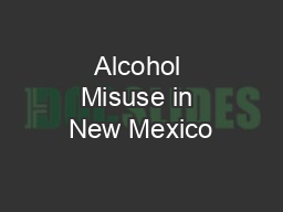 Alcohol Misuse in New Mexico