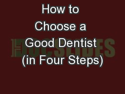 How to Choose a Good Dentist (in Four Steps)