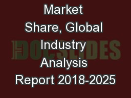 Benzoic Acid Market Share, Global Industry Analysis Report 2018-2025
