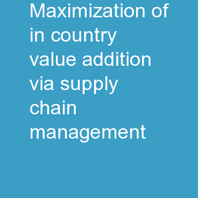 Maximization of in-country value addition via supply chain management