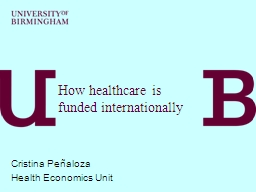 How healthcare is funded internationally PowerPoint PPT Presentation