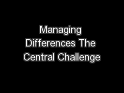 Managing Differences The Central Challenge