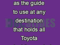 This will serve as the guide to use at any destination that holds all Toyota product for no starts.