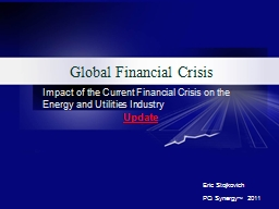 Global Financial Crisis Impact of the Current Financial Crisis on the  Energy and Utilities Industr
