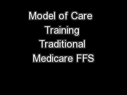 Model of Care  Training Traditional Medicare FFS
