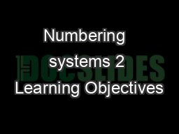 Numbering  systems 2 Learning Objectives