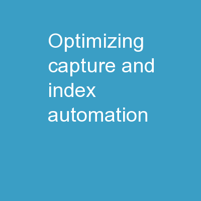 Optimizing Capture and Index Automation