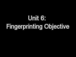 Unit 6: Fingerprinting Objective