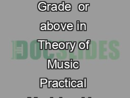 Violin GRADE  PREREQUISITE FOR ENTRY Grade  or above in Theory of Music Practical Musicianship or any solo Jazz subject