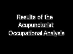 Results of the  Acupuncturist Occupational Analysis