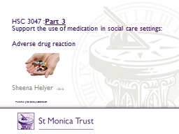 HSC 3047 : Part  3   Support the use of medication in social care settings: